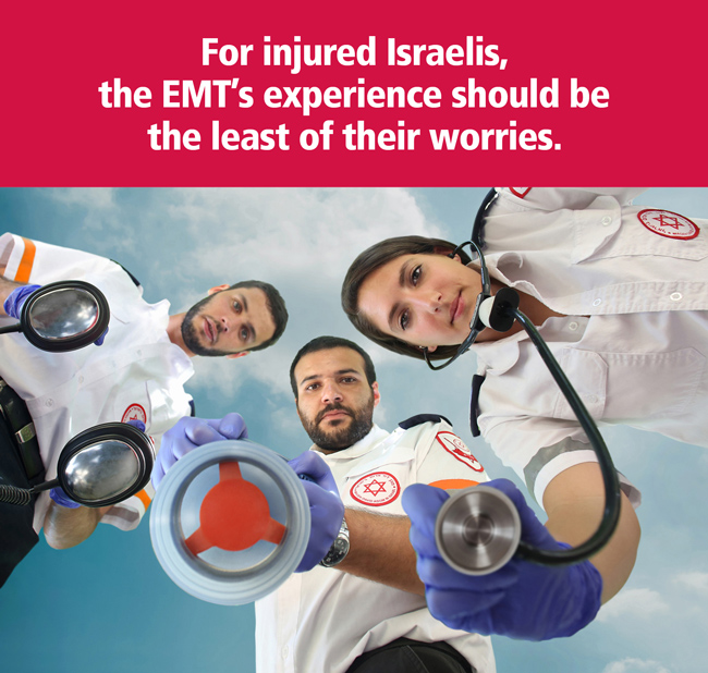 For injured Israelis, the EMT's experience should be the least of their worries.